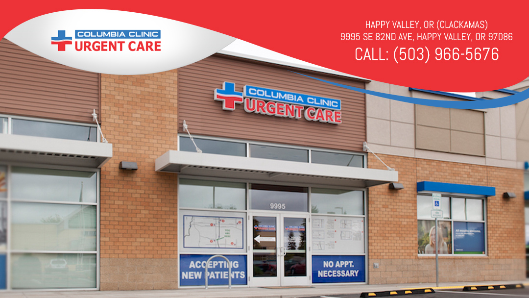 Columbia Clinic Urgent Care - Clackamas (Happy Valley), OR | 9995 SE 82nd Ave, Happy Valley, OR, 97086 | +1 (503) 966-5676
